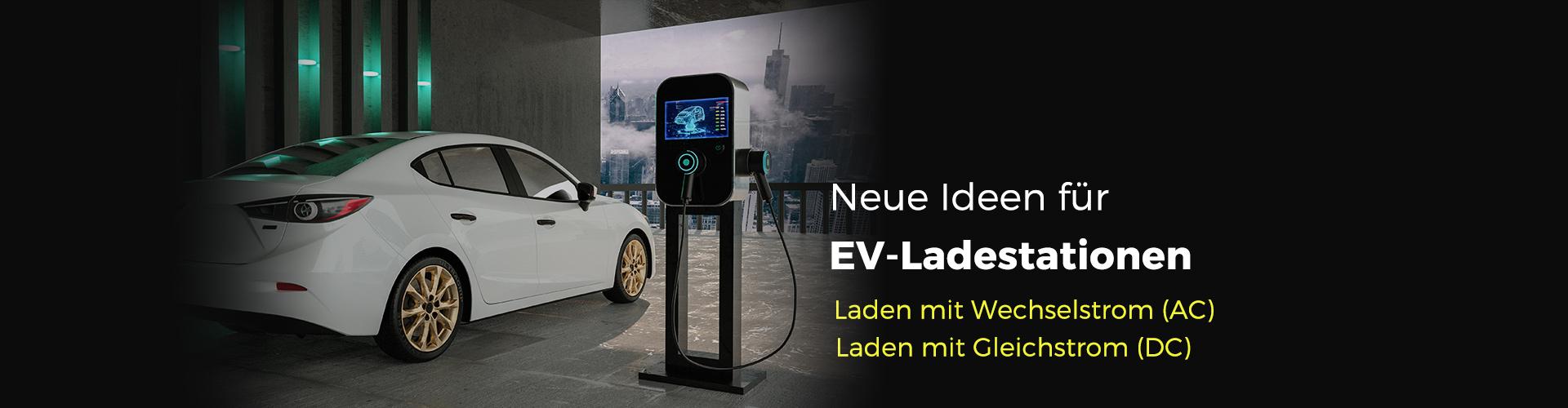 Neue Ideen für EV-Ladestationen Laden mit Wechselstrom (AC) Laden mit Gleichstrom (DC)