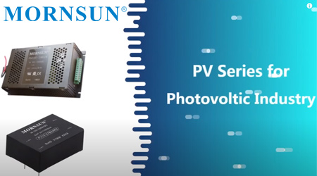 Mornsun PV Series for Photovoltaic Industry